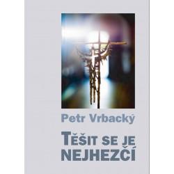TĚŠIT SE JE NEJHEZČÍ: Vrbacký, Petr