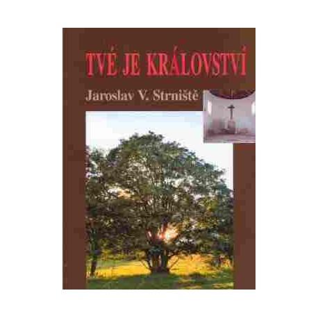 TVÉ JE KRÁLOVSTVÍ: Strniště, V. Jaroslav