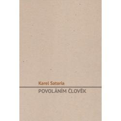 POVOLÁNÍM ČLOVĚK: Karel Satoria