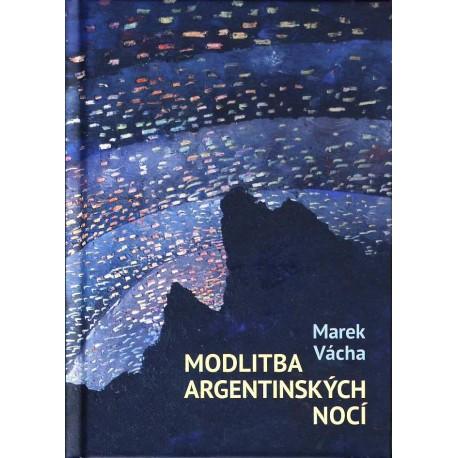 MODLITBA ARGENTINSKÝCH NOCÍ: Vácha, Marek Orko