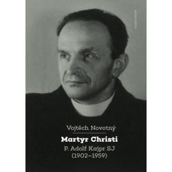 MARTYR CHRISTI: Vojtěch Novotný