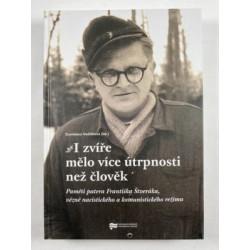 I ZVÍŘE MĚLO VÍC ÚTRPNOSTI NEŽ ČLOVĚK:  Stanislava Vodičková (ed.)