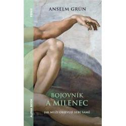 Bojovník a milenec- Jak muži objevují sebe samé: Anselm Grün