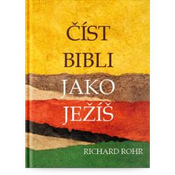 ČÍST BIBLI JAKO JEŽÍŠ: Richard Rohr