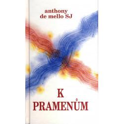 K PRAMENŮM: Anthony de Mello