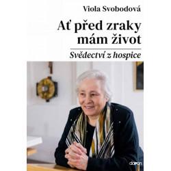 Ať před zraky mám život: Viola Svobodová