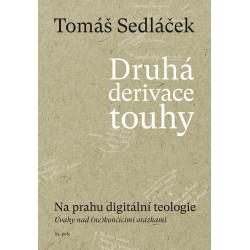 DRUHÁ DERIVACE TOUHY 2 - NA PRAHU DIGITÁLNÍ TEOLOGIE:Tomáš Sedláček