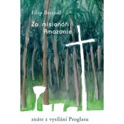 ZA MISIONÁŘI AMAZONIE: Breindl, Filip