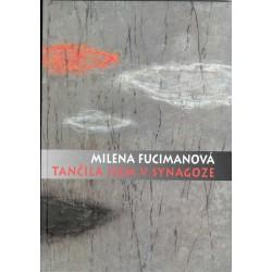 TANČILA JSEM V SYNAGOZE: Fucimanová, Milena