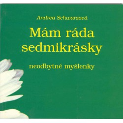 MÁM RÁDA SEDMIKRÁSKY: Schwarzová, Andrea