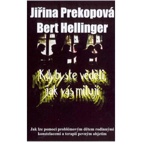 Prekopová, Jiřina a Hellinger, Bert: KDYBYSTE VĚDĚLI, JAK VÁS MILUJI