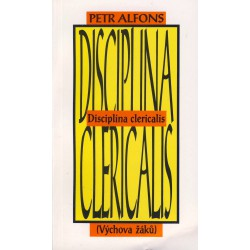 DISCIPLINA CLERICALIS – VÝCHOVA ŽÁKŮ: Alphons, Petr