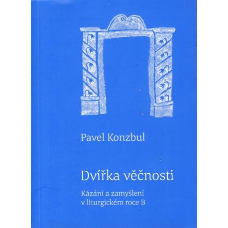 Konzbul, Pavel: DVÍŘKA VĚČNOSTI