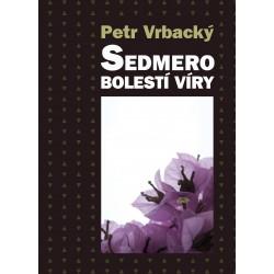 SEDMERO BOLESTÍ VÍRY: Vrbacký, Petr