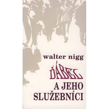 ĎÁBEL A JEHO SLUŽEBNÍCI: Nigg, Walter