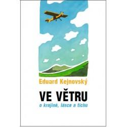 VE VĚTRU - O KRAJINĚ, LÁSCE A TICHU: Kejnovský, Eduard