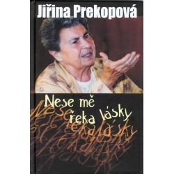 NESE MĚ ŘEKA LÁSKY: Prekopová Jiřina