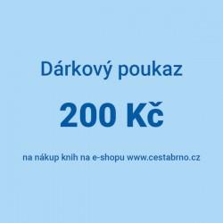 Dárkový poukaz 200 Kč na nákup knih v e-shopu www.cestabrno.cz