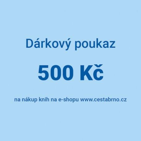 Dárkový poukaz 500 Kč na nákup knih v e-shopu www.cestabrno.cz