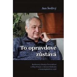TO OPRAVDOVÉ ZŮSTÁVÁ -  Rozhovory Denisy Červenkové a Elvy Frouze s Janem Šedivým o  kontemplativní cestě: Šedivý, Jan