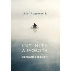 INTIMITA A SVOBODA - SETKÁNÍ S JEŽÍŠEM: Augustyn, Józef