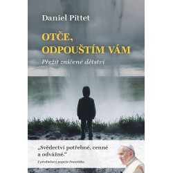 OTČE, ODPOUŠTÍM VÁM: Pittet, Daniel