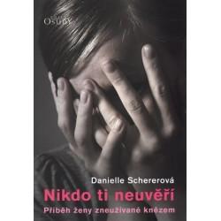 NIKDO TI NEUVĚŘÍ: Schererová, Danielle
