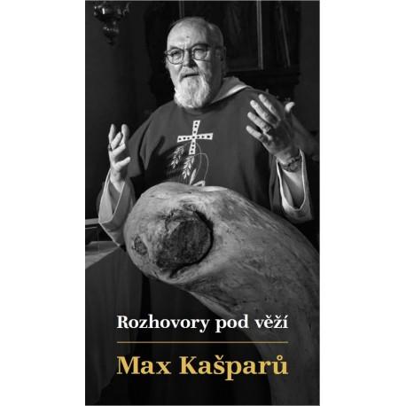 ROZHOVORY POD VĚŽÍ: Kašparů, Max