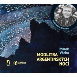 CD mp3 MODLITBA ARGENTINSKÝCH NOCÍ: Vácha, Marek