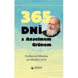 365 DNÍ S ANSELMEM GRUNEM: Duchovní lékárna pouštních otců: Grün,Anselm