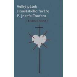 VELKÝ PÁTEK ČÍHOŠŤSKÉHO FARÁŘE P. JOSEFA TOUFARA: křížová cestaMiloš Doležal