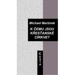 K čemu jsou křesťanské církve: Martinek,  Michael
