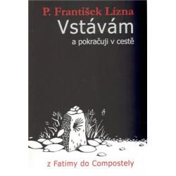 E-kniha VSTÁVÁM A POKRAČUJI V CESTĚ: Lízna, František