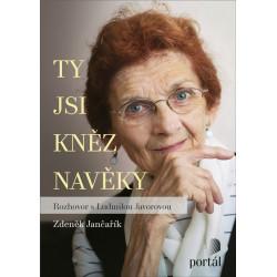 TY JSI KNĚZ NAVĚKY: Rozhovor s Ludmilou Javorovou: Zdeněk Jančařík