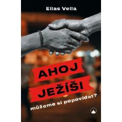 AHOJ JEŽÍŠI, MŮŽEME SI POPOVÍDAT?: Elias Vella