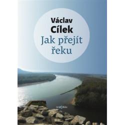 JAK PŘEJÍT ŘEKU: Václav Cílek