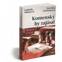 KOMENSKÝ BY ZAJÁSAL: Bohmová Ludmila, Lachmanová Kateřina
