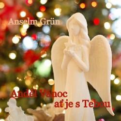 ANDĚL VÁNOC AŤ JE S TEBOU: Anselm Grün