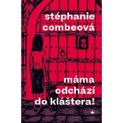 MÁMA ODCHÁZÍ DO KLÁŠTERA!: Stéphanie Combeová