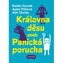 KRÁLOVNA DĚSU ANEB PANICKÁ PORUCHA: Radkin Honzák, Agáta Pilátová, Aleš Cibulka