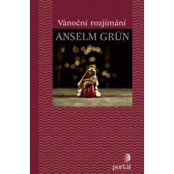 VÁNOČNÍ ROZJÍMÁNÍ: Anselm Grün